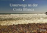 Unterwegs an der Costa Blanca (Wandkalender 2018 DIN A2 quer): Kalender mit Fotografien, abseits des Massentourimus (Monatskalender, 14 Seiten ) (CALVENDO Natur)