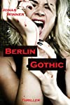 Berlin Gothic: Thriller (Berlin Gothic 1) (German Edition)