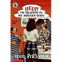 Help! I'm Trapped in My Sister's Body by Todd Strasser (1997-05-01)