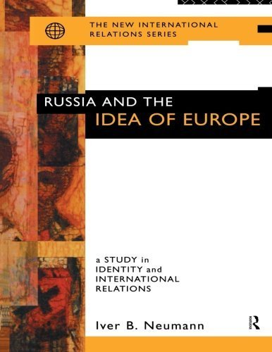 Russia and the Idea of Europe: A Study in Identity and International Relations (New International Relations) 1st edition by Neumann, Iver B. (1995) Paperback