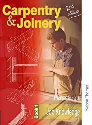 Carpentry and Joinery: Book 1 Job Knowledge 2nd Ed (Complete Reference Guide)