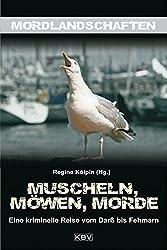 Muscheln, Möwen, Morde: Eine kriminelle Reise vom Darß bis Fehmarn (Mordlandschaften, Band 12)
