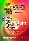CSA Symptom Solver: MRCGP CSA Book: Clinical Frameworks for the MRCGP CSA Exam