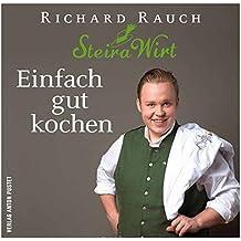 Einfach gut kochen: Der Steira Wirt in Trautmannsdorf