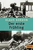 'Der erste Frühling: Roman. Mit einem Nachwort des Autors (Gulliver)' von Klaus Kordon