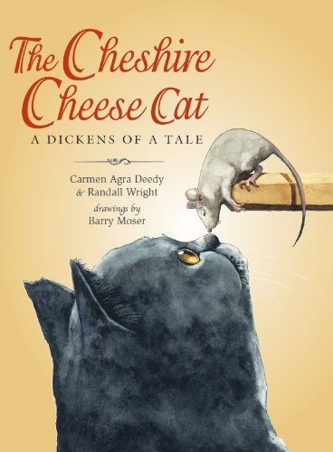 The Cheshire Cheese Cat: A Dickens of a Tale by Carmen Agra Deedy (1-Sep-2014) Paperback