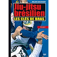 Jiu-jitsu brésilien : vol. 1 - Clés de bras