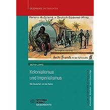Kolonialismus und Imperialismus: Die Deutschen und die Herero (Geschichtsunterricht praktisch)