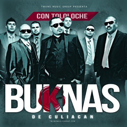 Buknas De Culiacan Con Tololoche (De Culiacan Los Buknas)