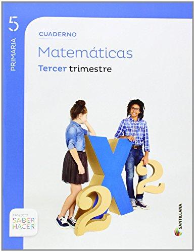 CUADERNO MATEMATICAS 5 PRIMARIA 3 TRIM SABER HACER - 9788468014616 por Aa.Vv.
