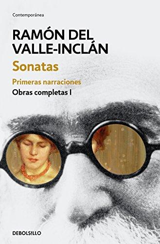 Sonatas. Primeras narraciones (Obras completas Valle-Inclán 1) por Ramón del Valle-Inclán