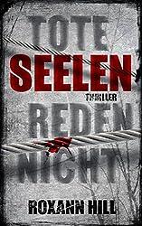 Tote Seelen reden nicht: Thriller (Steinbach und Wagner 3)