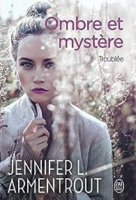 Ombre et mystère  - Troublée par Jennifer L. Armentrout