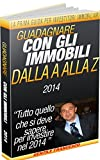 Scarica Libro Guadagnare con gli immobili (PDF,EPUB,MOBI) Online Italiano Gratis
