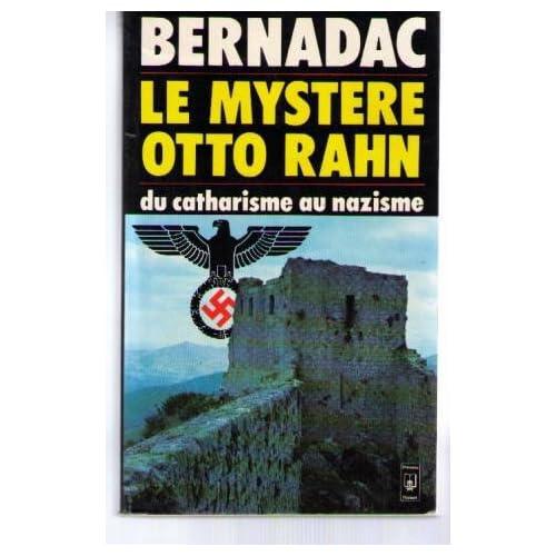 Le mystere otto rahn / le graal et montsegur / du catharisme au nazisme