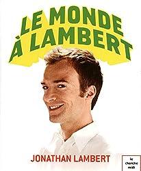 Le monde à Lambert