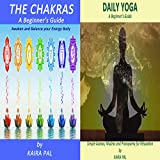 Boxed Collection Set for Wellness: 2 Books - The Chakras:A Beginner's Guide, Daily Yoga: A Beginner's Guide (English Edition)