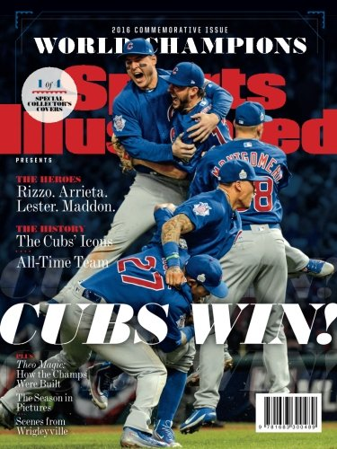 Sports Illustrated Chicago Cubs 2016 World Series Champions Commemorative Issue - Team Celebration Cover: Cubs Win! por The Editors Of Sports Illustrated