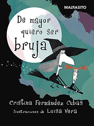 De mayor quiero ser bruja (Malpasito) por Cristina Fernández Cubas
