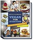 Vegan for Starters - Die einfachsten und beliebtesten Rezepte aus vier Kochbüchern (Vegane Kochbücher von Attila…