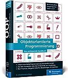 Objektorientierte Programmierung: Das umfassende Handbuch. Prinzipien guter Objektorientierung auf den Punkt erklärt.
