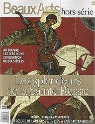 Beaux Arts Magazine, N° HS : Les splendeurs de la Sainte Russie