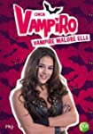 1. Chica Vampiro : Vampire malgr� elle