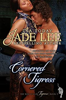 Cornered Tigress (The Way of The Tigress, Book 5) by [Lee, Jade]