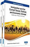 Immigration and the Current Social, Political, and Economic Climate: Breakthroughs in Research and Practice