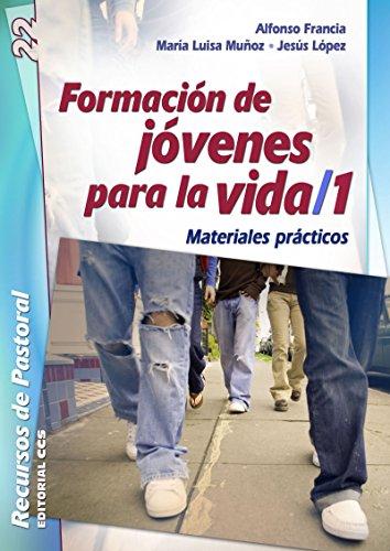 Formación de jóvenes para la vida / 1 (Recursos de pastoral nº 22) por autores Varios