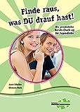 Finde raus, was DU drauf hast!: Der persönliche Berufs-Check-Up für Jugendliche