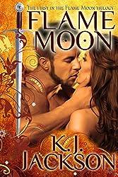 Flame Moon (A Flame Moon Novel Book 1)