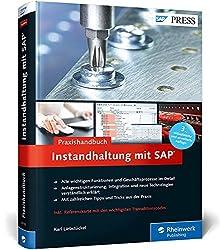 Praxishandbuch Instandhaltung mit SAP: Das Standardwerk zu SAP PM/EAM (SAP PRESS)