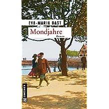 Mondjahre: Ein historischer Roman vom Bodensee (Zeitgeschichtliche Kriminalromane im GMEINER-Verlag)