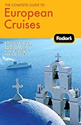Fodor's The Complete Guide to European Cruises, 2nd Edition (Fodor's Complete Guide to European Cruises)