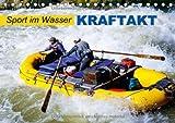 Kraftakt – Sport im Wasser (Tischkalender 2014 DIN A5 quer): Tollkühne Wassersportler (Tischkalender, 14 Seiten)