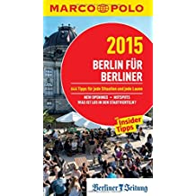 MARCO POLO Cityguide Berlin für Berliner 15: Mit Insider-Tipps und Cityatlas.