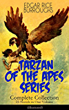 TARZAN OF THE APES SERIES - Complete Collection: 25 Novels in One Volume (Illustrated): The Return of Tarzan, The Beasts of Tarzan, The Son of Tarzan, ... Lion, Tarzan the Terrible and many more