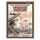 Der II. Weltkrieg in Bildern - Integral 3: Operation Overlord