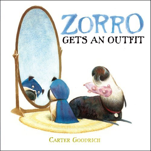 Zorro Gets an Outfit (Junior Library Guild Selection) by Carter Goodrich (Outfits Zorro)