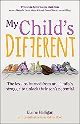 My Child's Different: The lessons learned from one family's struggle to unlock their son's potential