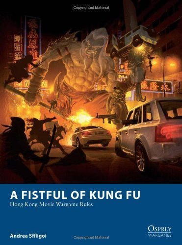 A Fistful of Kung Fu - Hong Kong Movie Wargame Rules (Osprey Wargames) by Sfiligoi, Andrea (2014) Paperback