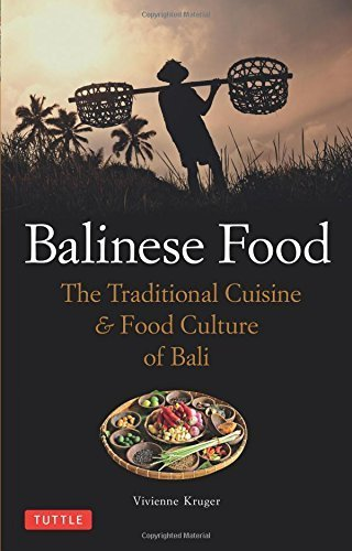 Balinese Food: The Traditional Cuisine & Food Culture of Bali by Vivienne Kruger (2014-04-22)