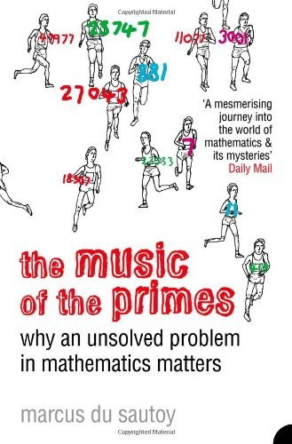 By Marcus du Sautoy - The Music of the Primes: Why an Unsolved Problem in Mathematics Matters