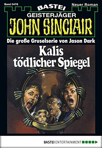 John Sinclair - Folge 0476: Kalis tödlicher Spiegel