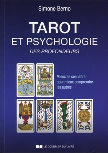 Tarot et psychologie des profondeurs : Mieux de connaître pour mieux comprendre les autres