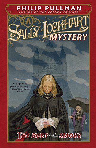 The Ruby in the Smoke: A Sally Lockhart Mystery (Sally Lockhart Mysteries) por Philip Pullman