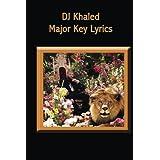 """DJ Khaled """"Major Key"""" Lyrics"""