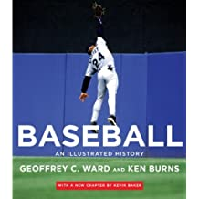Baseball: An Illustrated History, including The Tenth Inning by Geoffrey C. Ward (2010-09-21)
