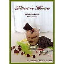 Délices de mousses: 51 recettes de mousses sucrées (French Edition)